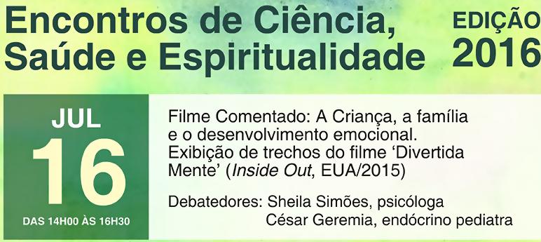 Encontros de Ciência, Saúde e Espiritualidade (Edição Julho/2016)